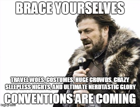 Conventions are coming